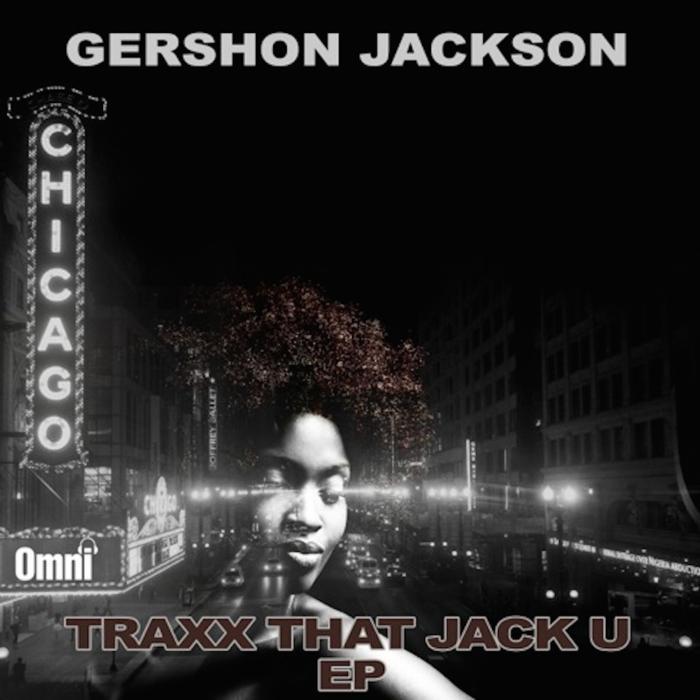 JACKSON, Gershon - Traxx That Jack U