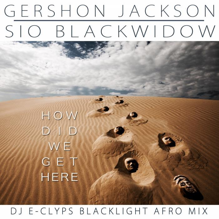 JACKSON, Gershon/SIO BLACKWIDOW - How Did We Get Here