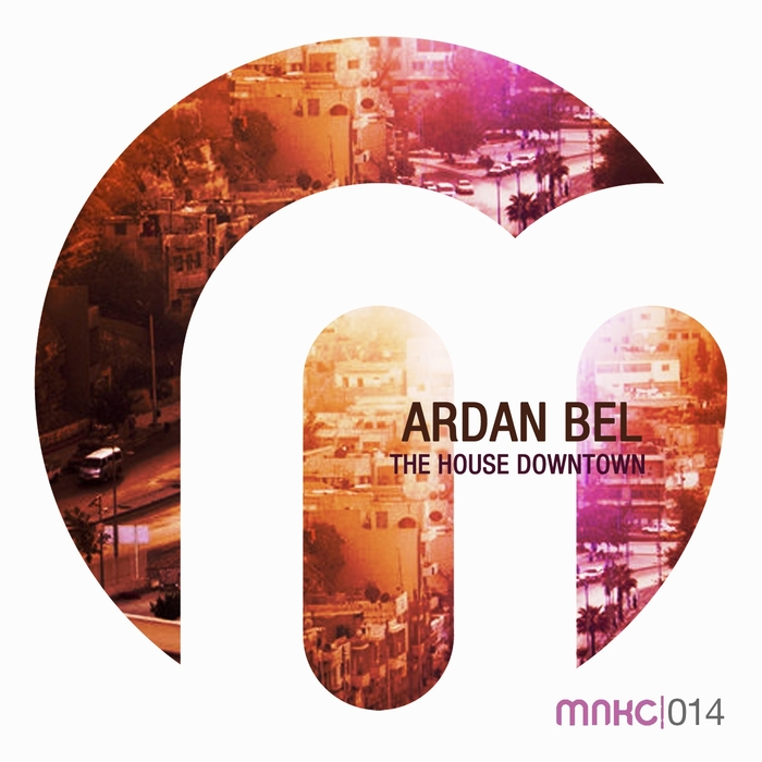 ARDAN BEL - The House Downtown