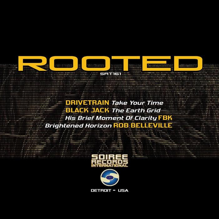 DRIVETRAIN/BLACK JACK/FBK/ROB BELLEVILLE - Rooted