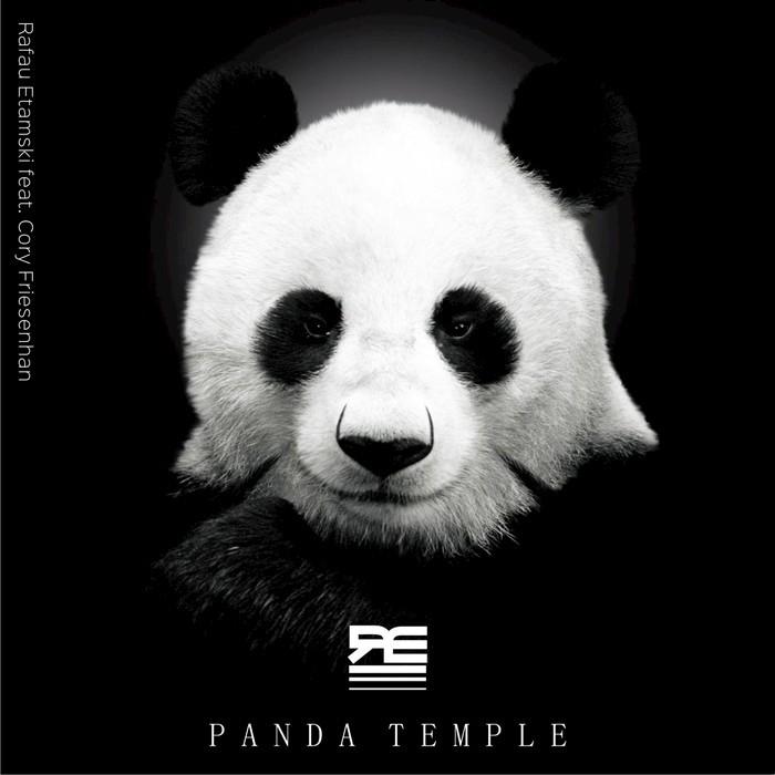 ETAMSKI, Rafau feat CORY FRIESENHAN - Panda Temple