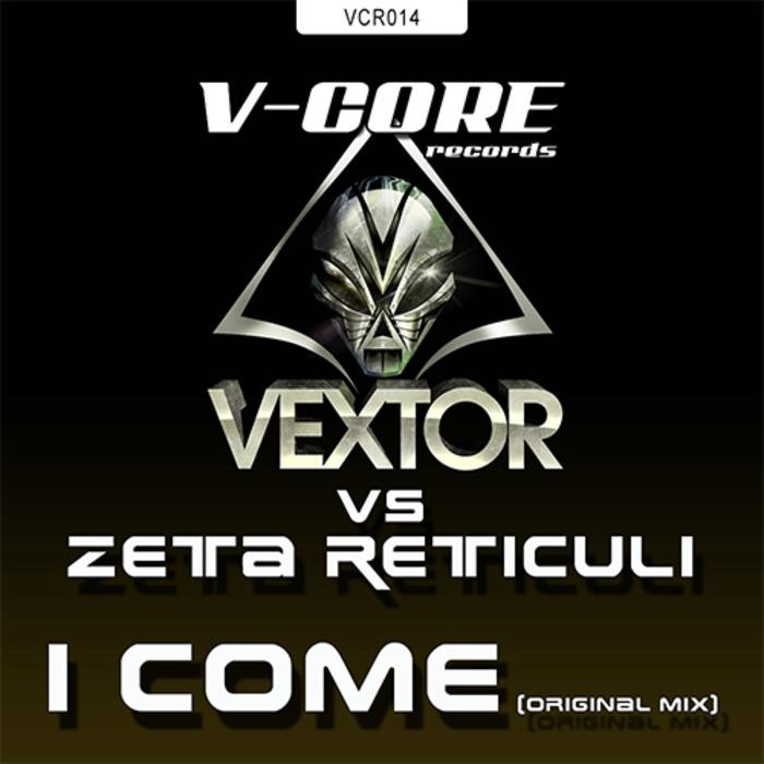 VEXTOR vs ZETA RETICULI - I Come
