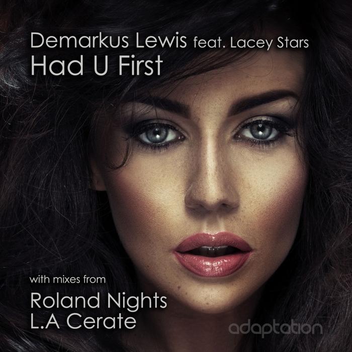 LEWIS, Demarkus feat LACEY STARS - Had U First