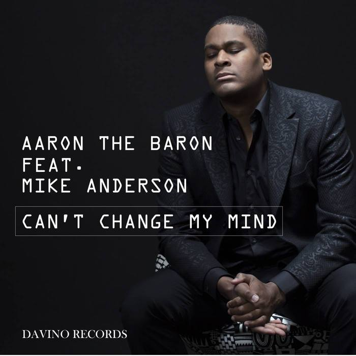 AARON THE BARON - Can't Change My Mind