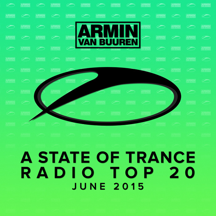 VAN BUUREN, Armin - A State Of Trance Radio Top 20 (June 2015)