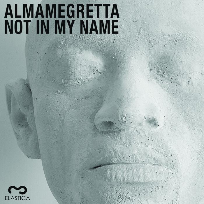 ALMAMEGRETTA - Not In My Name