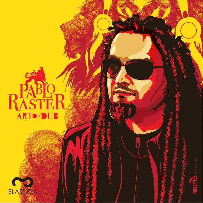 RASTER, Pablo - Art Of Dub