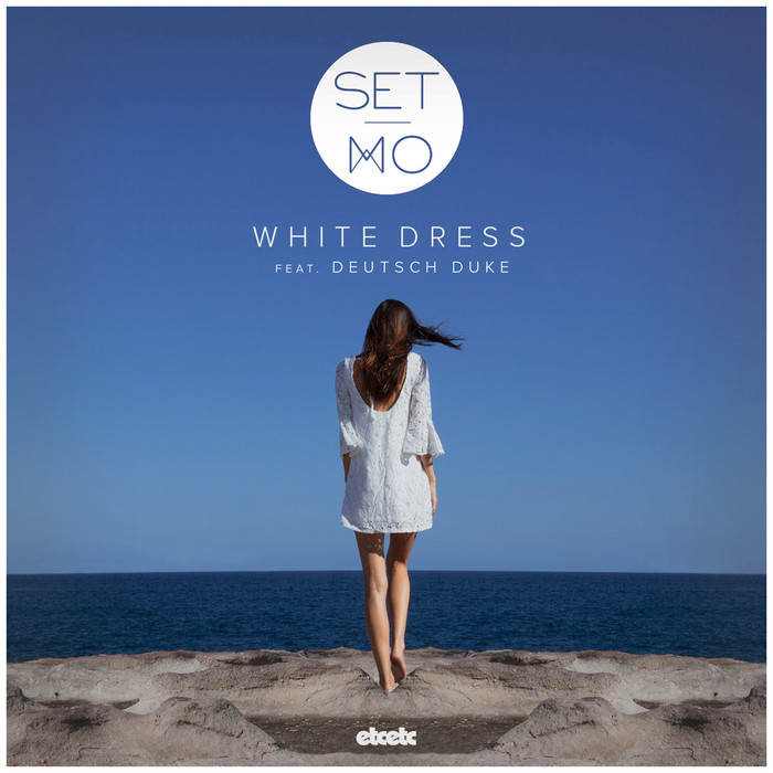 SET MO feat DEUTSCH DUKE - White Dress
