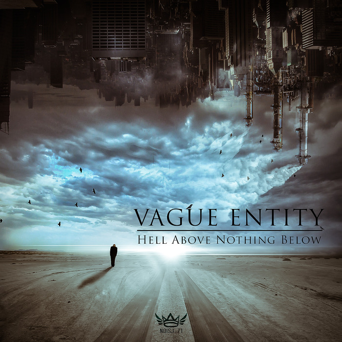 VAGUE ENTITY - Hell Above, Nothing Below
