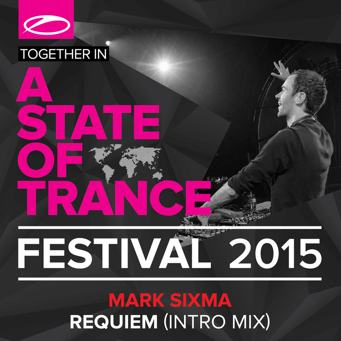 MARK SIXMA - Requiem: A State Of Trance Festival 2015