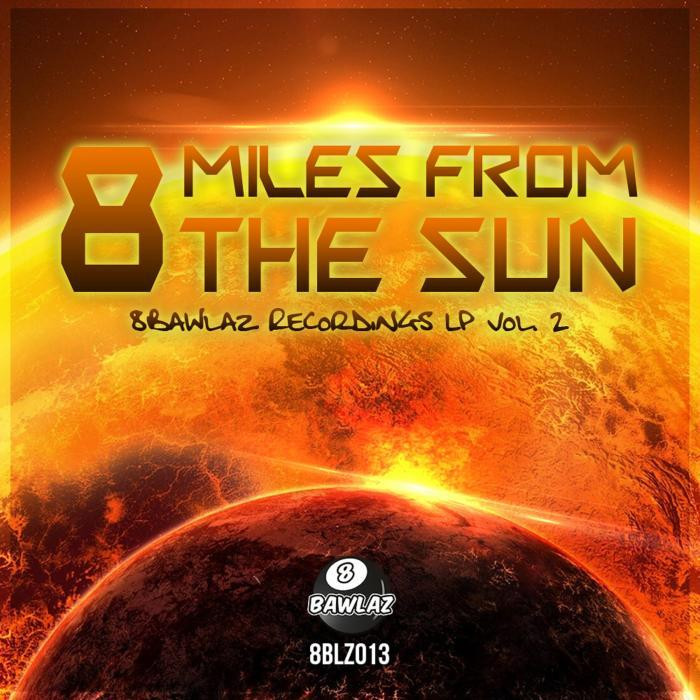 VARIOUS - 8 Miles From The Sun (8Bawlaz Recordings Vol 2)