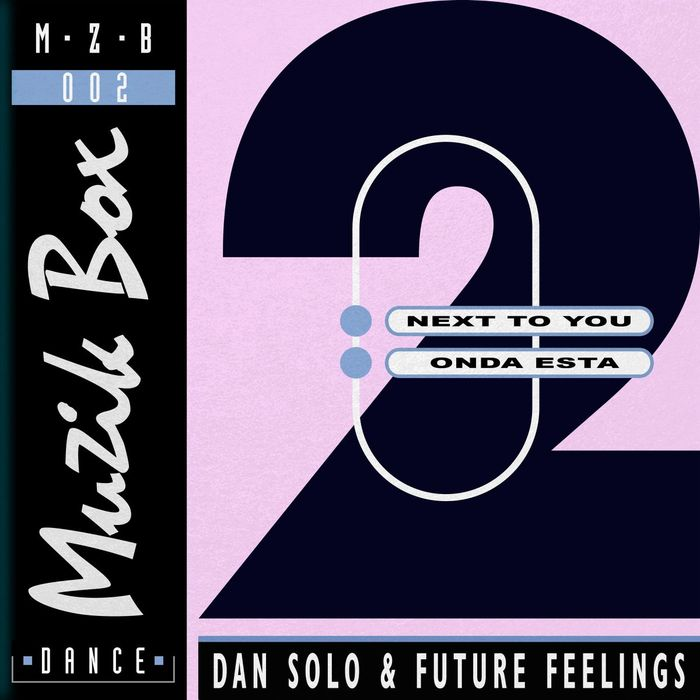 DAN SOLO & FUTURE FEELINGS - Next To You / Onda Esta