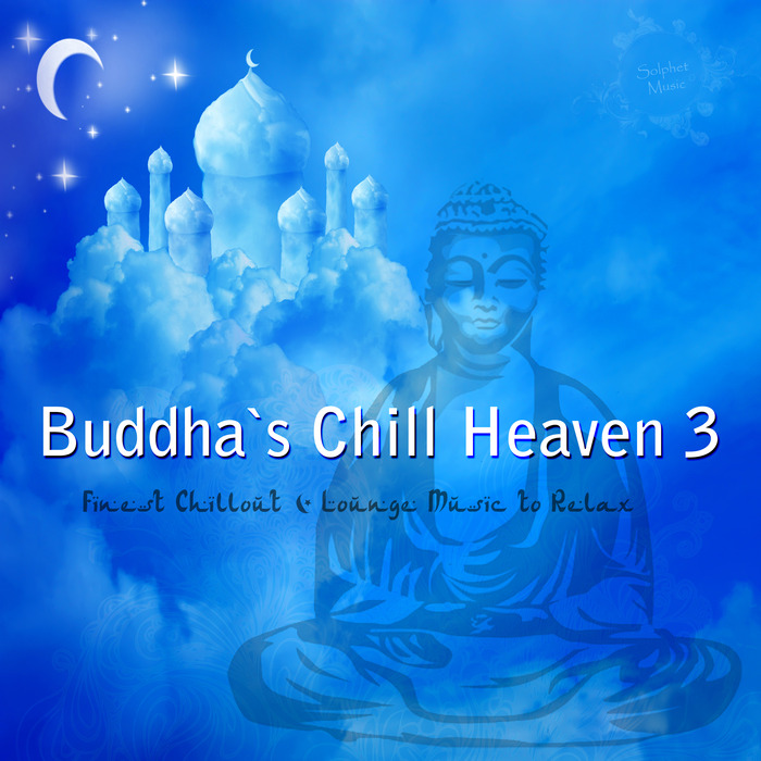 VARIOUS - Buddha's Chill Heaven 3 (Finest Chillout & Lounge Music To Relax)