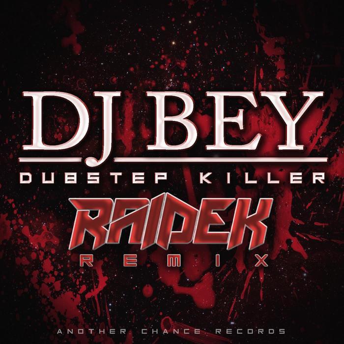 DJ BEY - Dubstep Killer