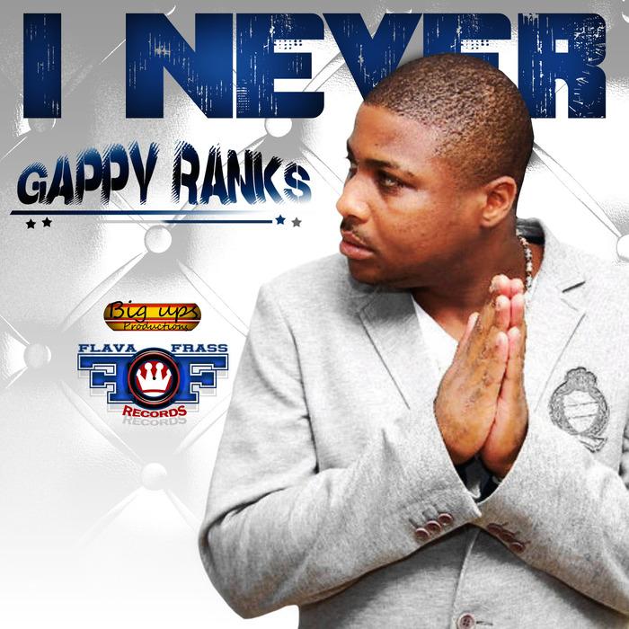 GAPPY RANKS - I Never