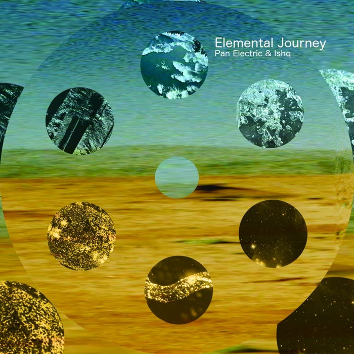 PAN ELECTRIC/ISHQ - Elemental Journey