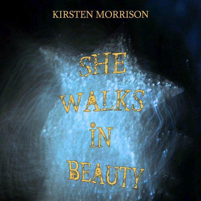 MORRISON, Kirsten - She Walks In Beauty