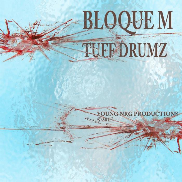 BLOQUE M - Tuff Drumz