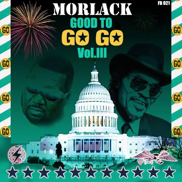 MORLACK - Good To Go-Go Vol III