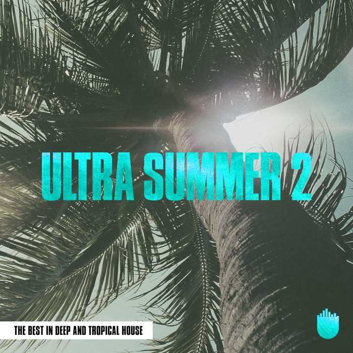 VARIOUS - Ultra Summer 2 (The Best In Deep And Tropical House)
