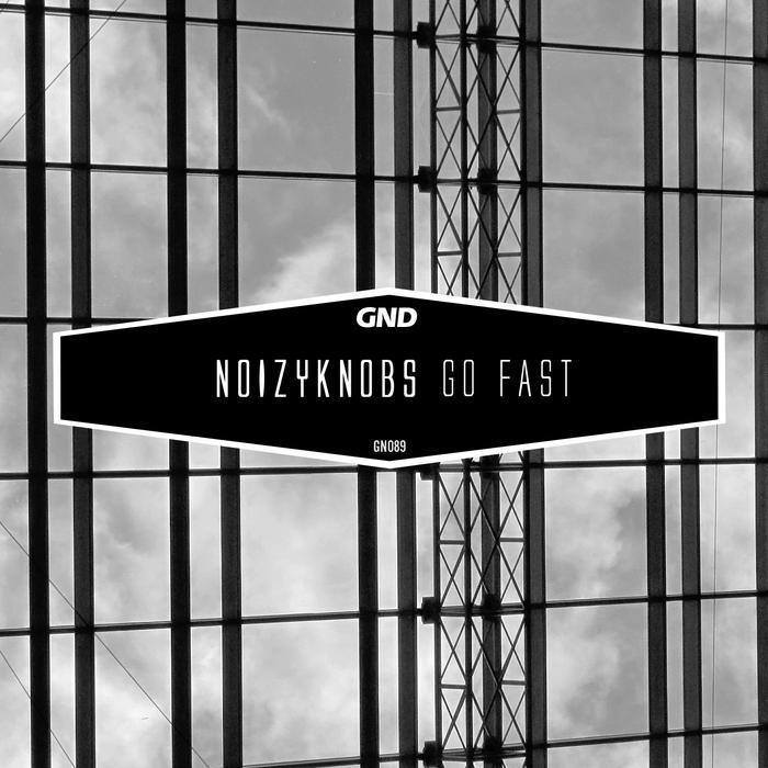 NOIZYKNOBS - Go Fast