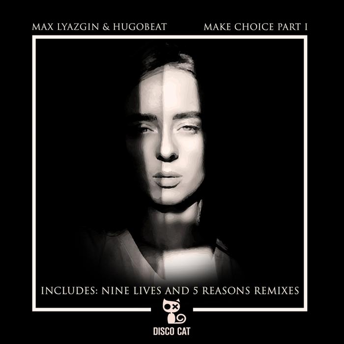 LYAZGIN, Max/HUGOBEAT - Make Choice Part 1