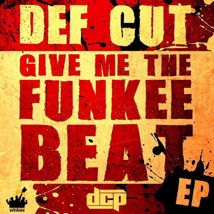 DEF CUT - Give Me The Funkee Beat EP