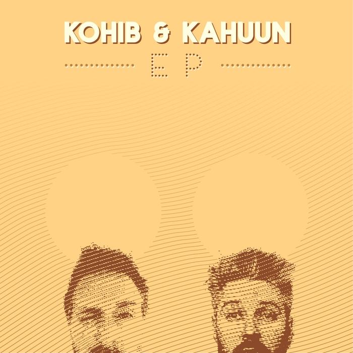 KOHIB/KAHUUN - Kohib & Kahuun EP