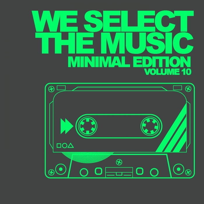 VARIOUS - We Select The Music Vol 10 Minimal Edition