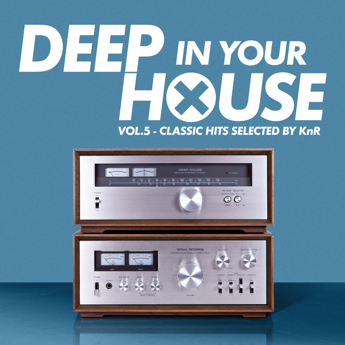 VARIOUS - Deep In Your House Vol 5 (Classic Hits Selected By KnR)