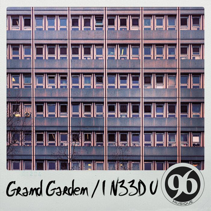 GRAND GARDEN - I N33D U