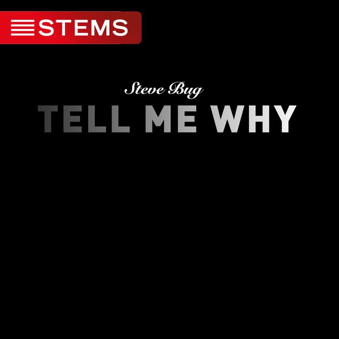 BUG, Steve - Tell Me Why