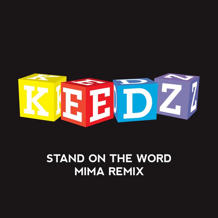 KEEDZ - Stand On The Word (Mima remix)