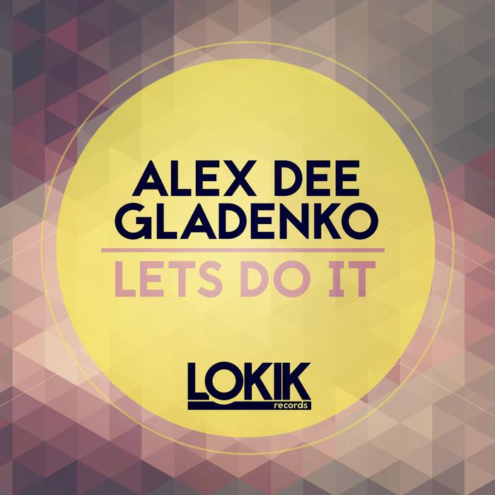GLADENKO, Alex Dee - Let's Do It