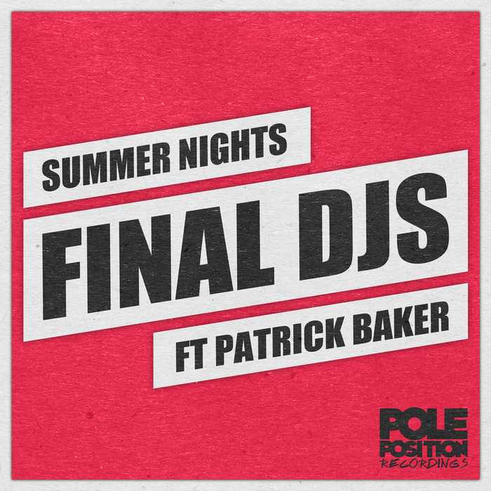 FINAL DJS feat PATRICK BAKER - Summer Nights