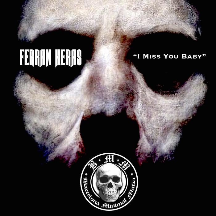 HERAS, Ferran - I Miss You Baby