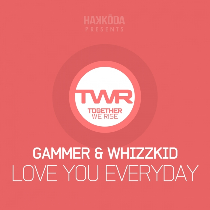 GAMMER/WHIZZKID - Love You Everyday