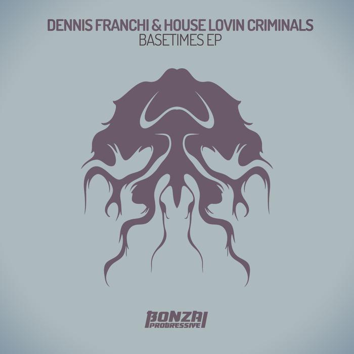 FRANCHI, Dennis/HOUSE LOVIN CRIMINALS - Basetimes EP