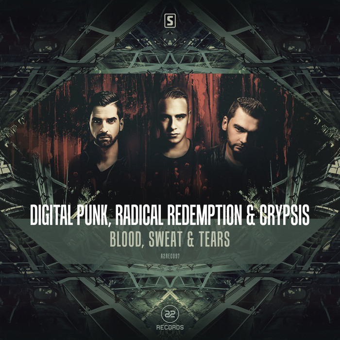DIGITAL PUNK/RADICAL REDEMPTION/CRYPSIS - Blood, Sweat & Tears