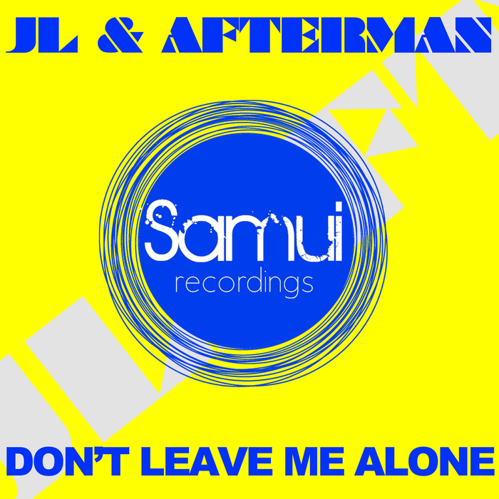 JL/AFTERMAN - Don't Leave Me Alone