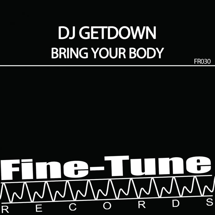 DJ GETDOWN - Bring Your Body