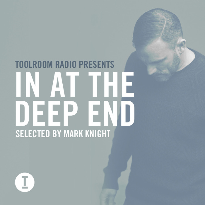 VARIOUS - Toolroom Radio Presents In At The Deep End