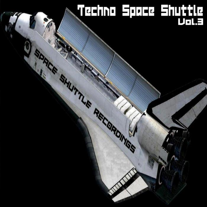 VARIOUS - Techno Space Shuttle Vol 3