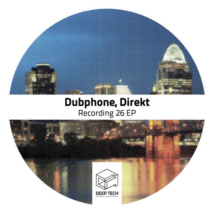 DUBPHONE/DIREKT - Recording 26 EP