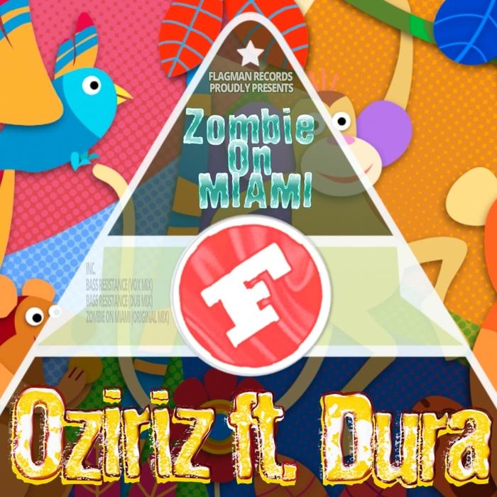 OZIRIZ feat DURA - Zombie On Miami