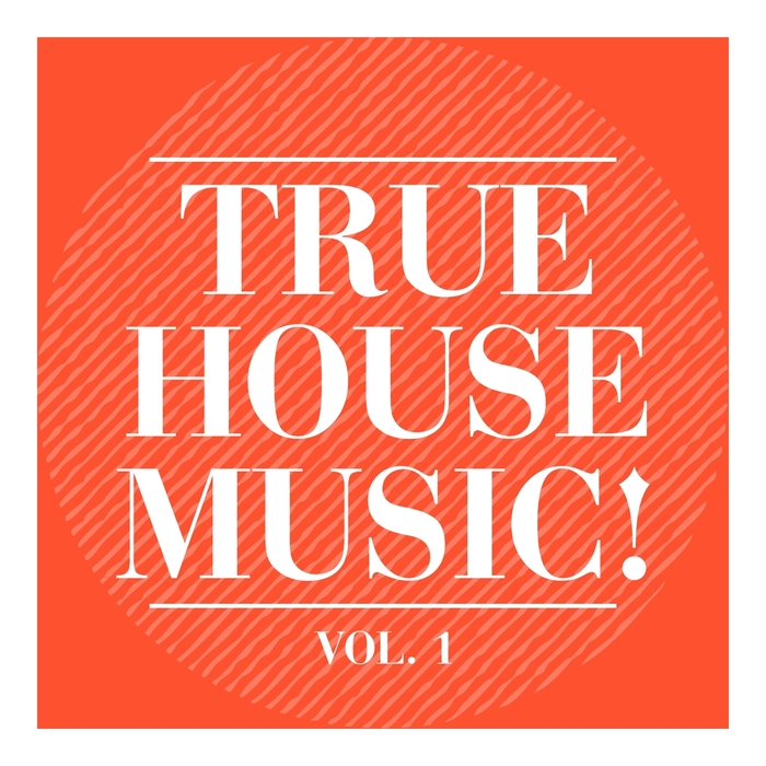 VARIOUS - True House Music! Vol 1
