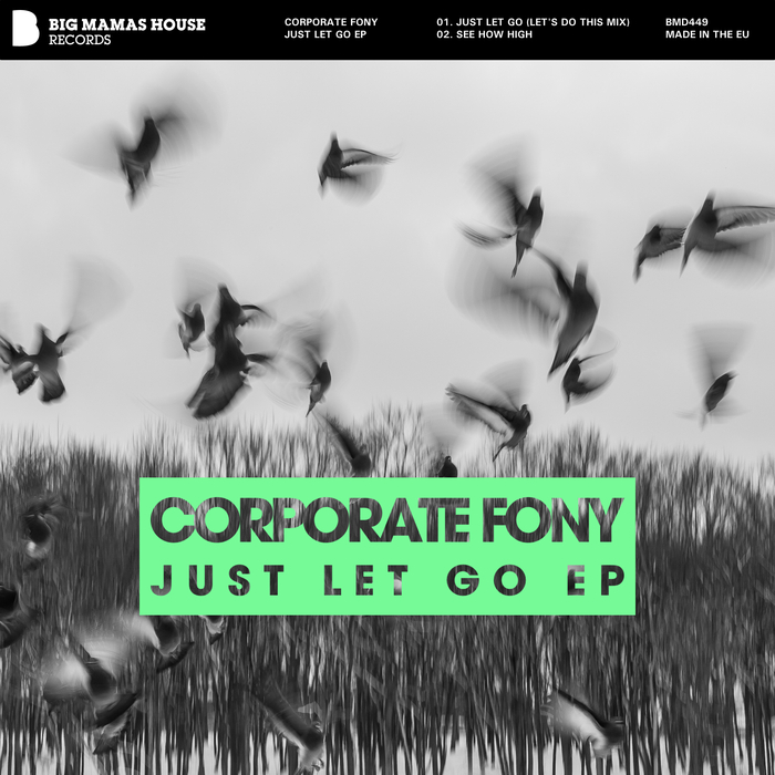 CORPORATE FONY - Just Let Go EP