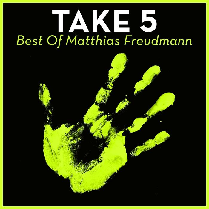 FREUDMANN, Matthias/CHRISTOS FOURKIS/TOM APPL - Take 5: Best Of Matthias Freudmann