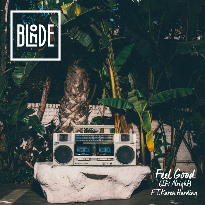 BLONDE feat KAREN HARDING - Feel Good (It's Alright)