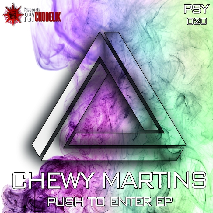 CHEWY MARTINS - Push To Enter EP